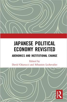 Japanese Political Economy Revisited: Abenomics and Institutional Change