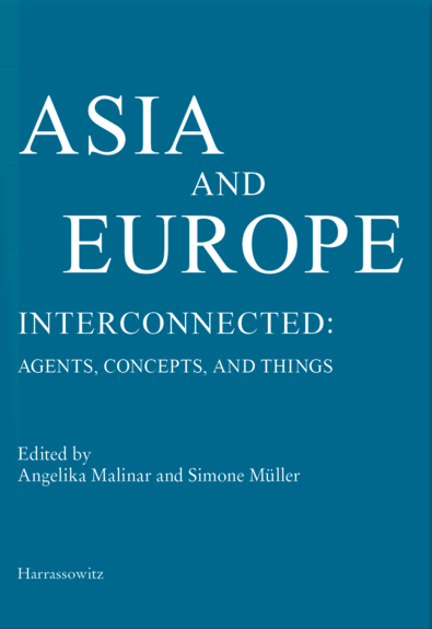 Asia and Europe – Interconnected: Agents, Concepts, and Things