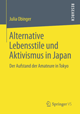 Alternative Lebensstile und Aktivismus in Japan: Der Aufstand der Amateure in Tokyo.