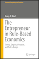 The Entrepreneur in Rule-Based Economics: Theory, Empirical Practice, and Policy Design.