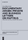 Documentary Arabic Private and Business Letters on Papyrus.